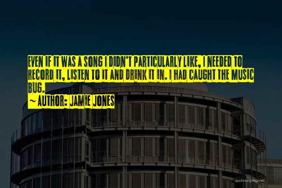 Song In Quotes By Jamie Jones