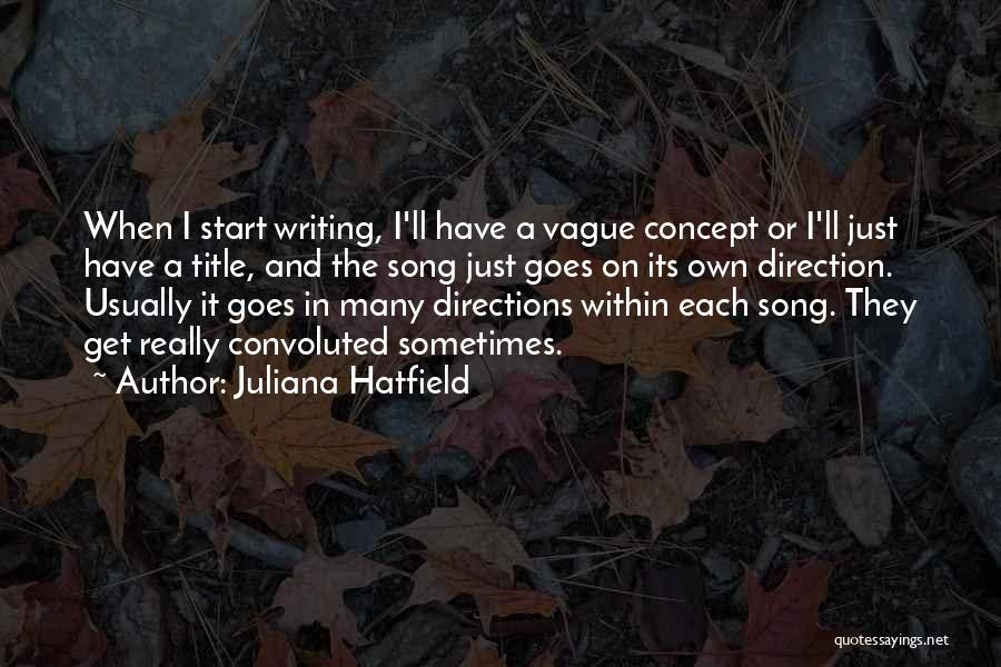 Song In Quotes By Juliana Hatfield