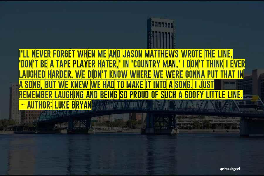 Song In Quotes By Luke Bryan
