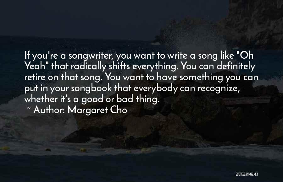 Song In Quotes By Margaret Cho