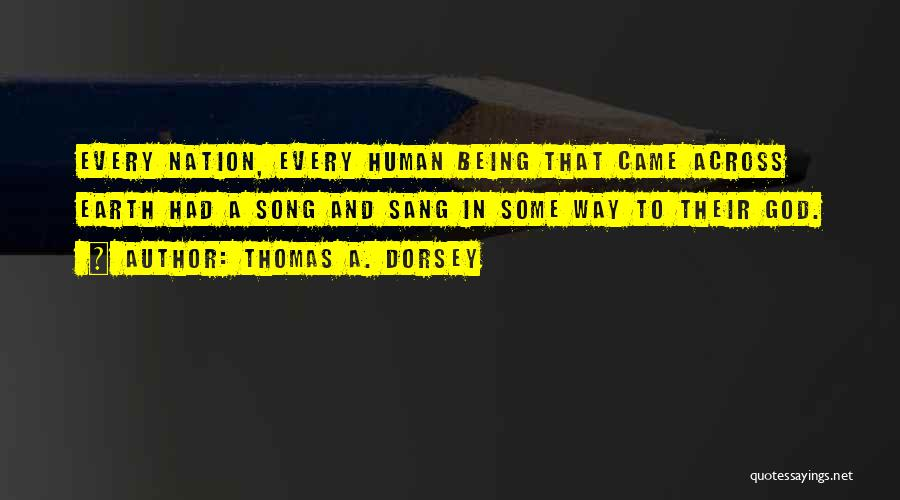 Song In Quotes By Thomas A. Dorsey