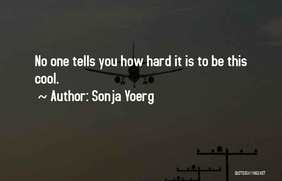 Sonja Yoerg Quotes 1192799