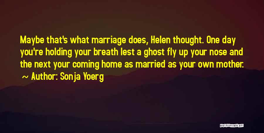 Sonja Yoerg Quotes 1686880
