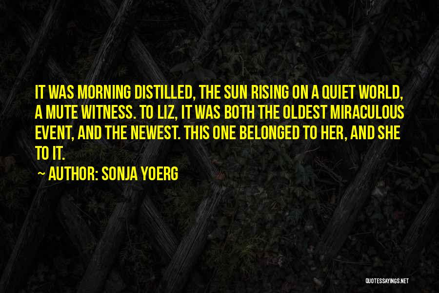 Sonja Yoerg Quotes 785288