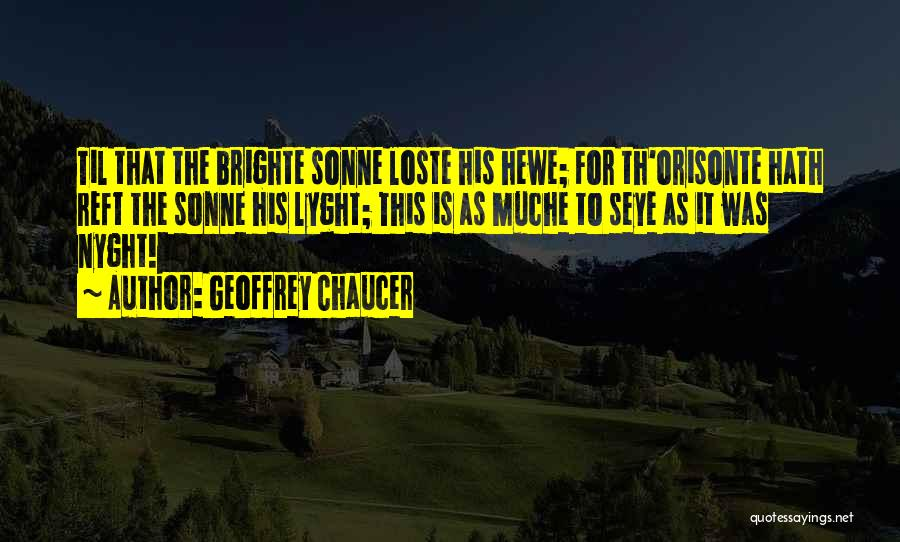 Sonne Quotes By Geoffrey Chaucer