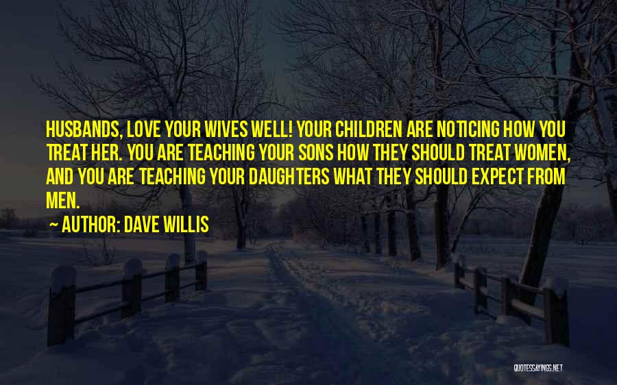 Sons And Husbands Quotes By Dave Willis