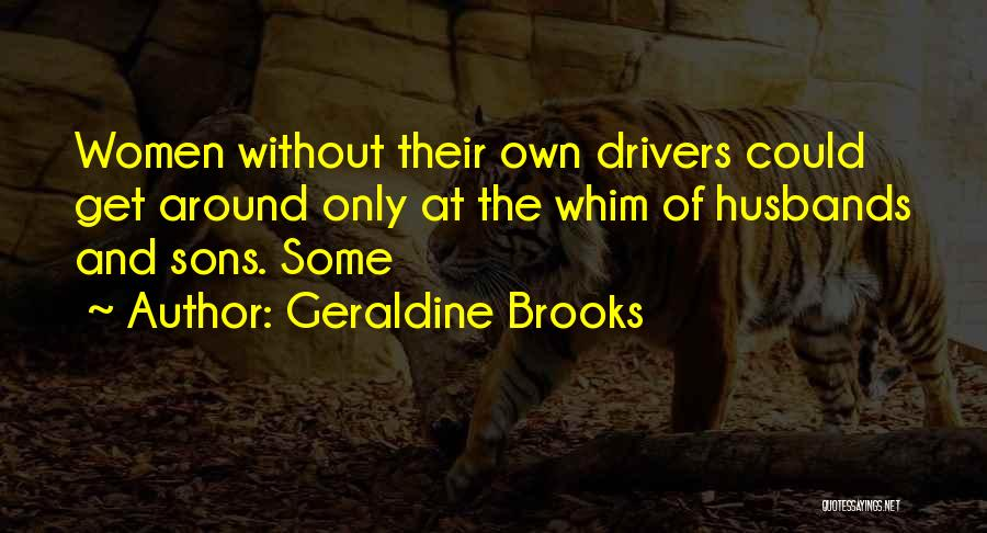 Sons And Husbands Quotes By Geraldine Brooks