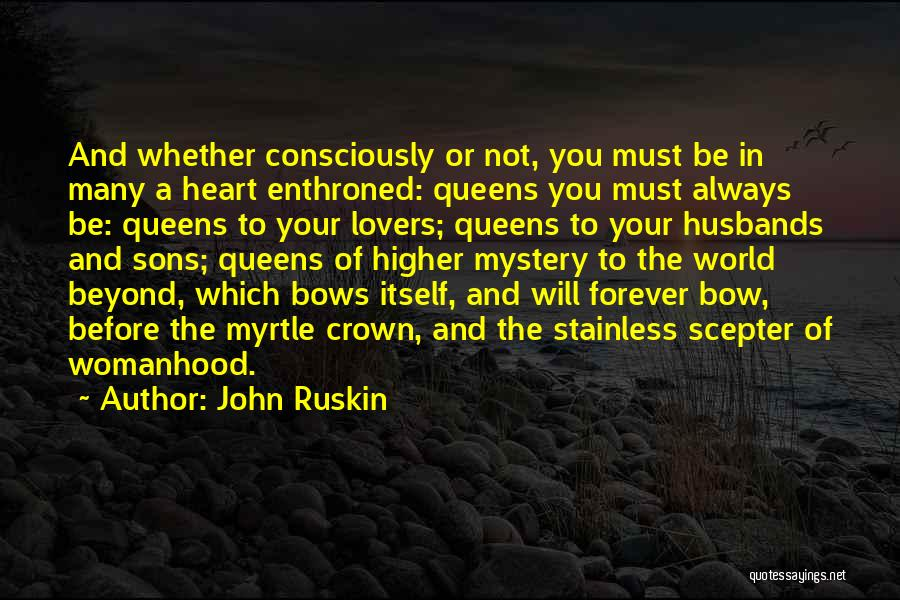 Sons And Husbands Quotes By John Ruskin