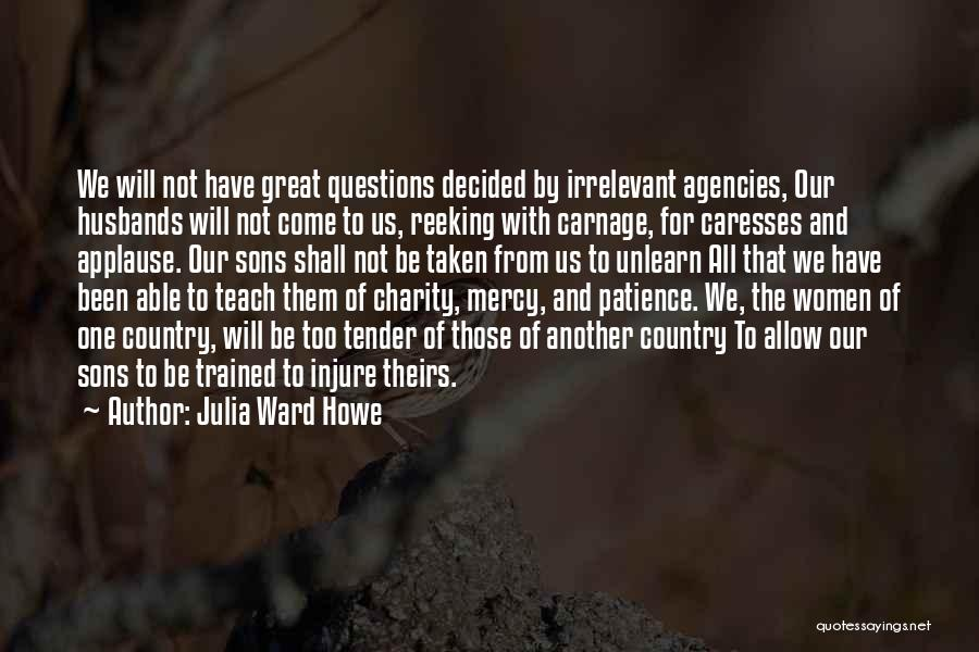 Sons And Husbands Quotes By Julia Ward Howe