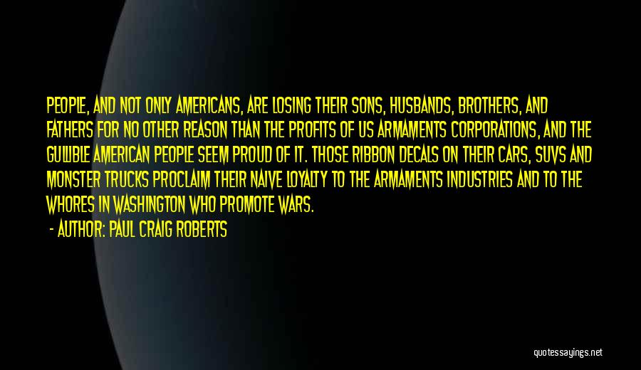 Sons And Husbands Quotes By Paul Craig Roberts
