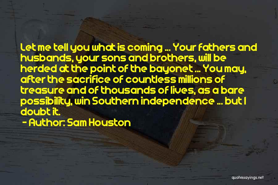 Sons And Husbands Quotes By Sam Houston