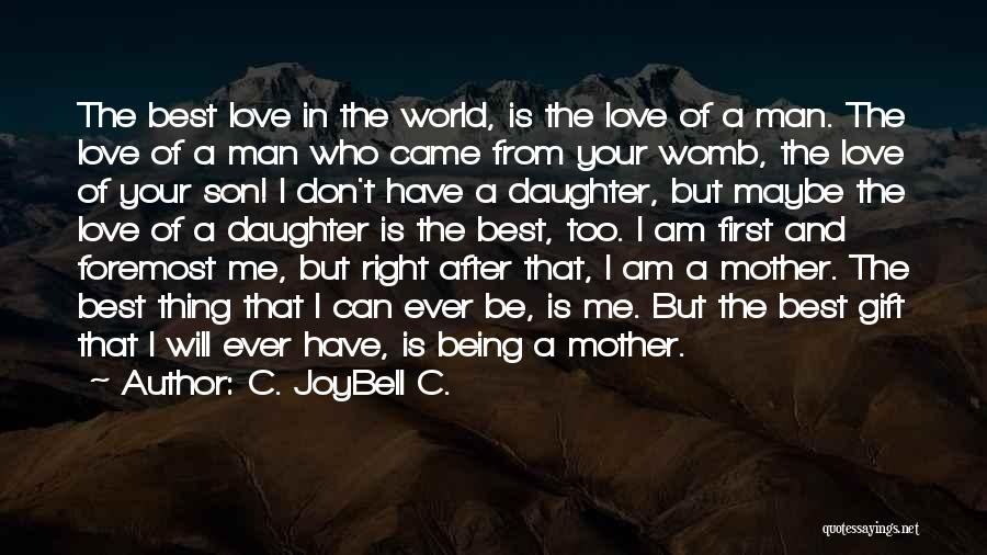 Sons And Mothers Love Quotes By C. JoyBell C.