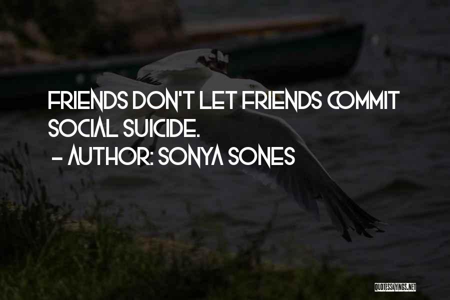 Sonya Sones Quotes 589656