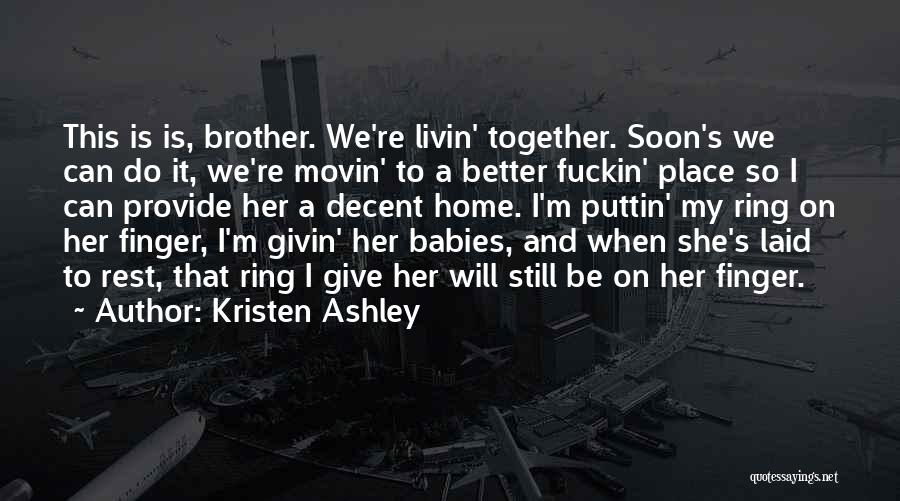 Soon We Will Be Together Quotes By Kristen Ashley
