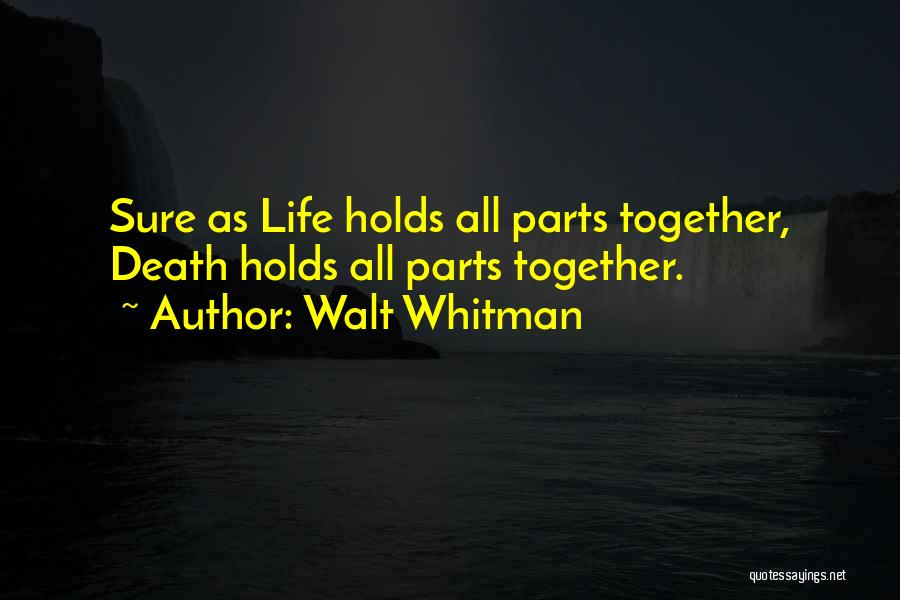 Soon We Will Be Together Quotes By Walt Whitman