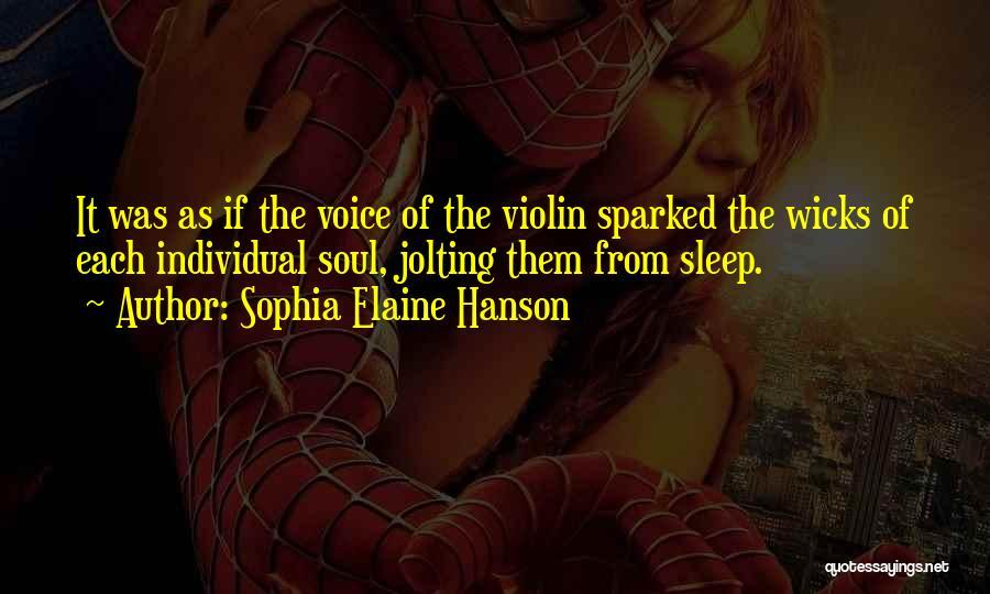 Sophia Elaine Hanson Quotes 174839