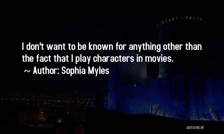 Sophia Myles Quotes 2083227