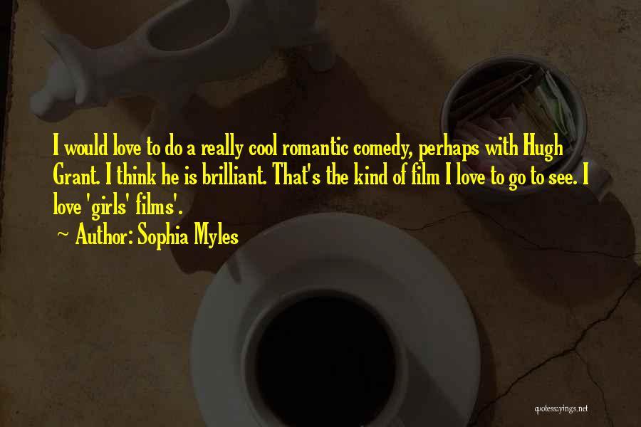 Sophia Myles Quotes 604122