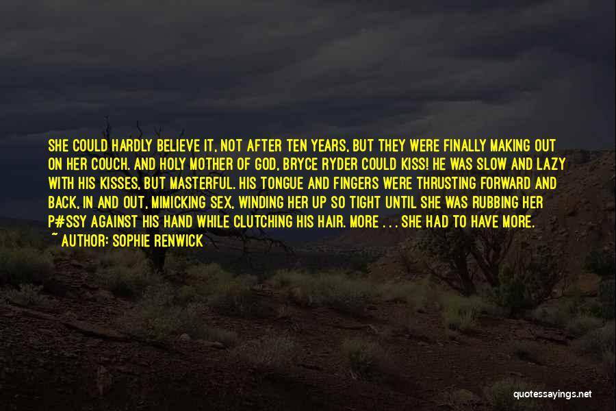 Sophie Renwick Quotes 768226