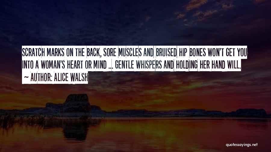 Sore Back Quotes By Alice Walsh