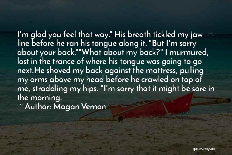 Sore Back Quotes By Magan Vernon