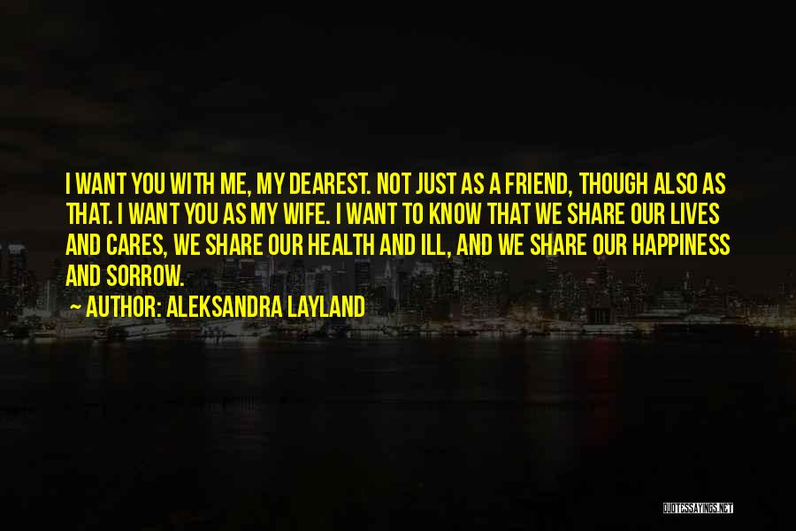 Sorrow And Friendship Quotes By Aleksandra Layland