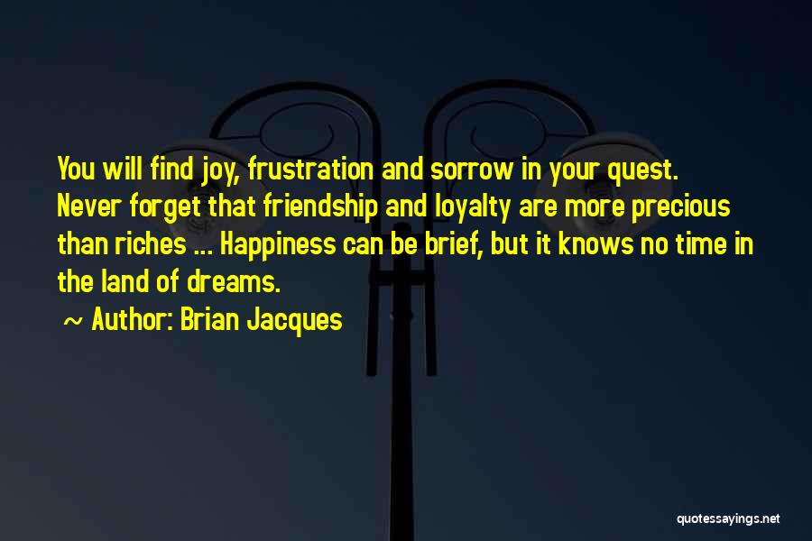 Sorrow And Friendship Quotes By Brian Jacques