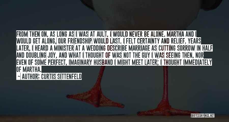 Sorrow And Friendship Quotes By Curtis Sittenfeld