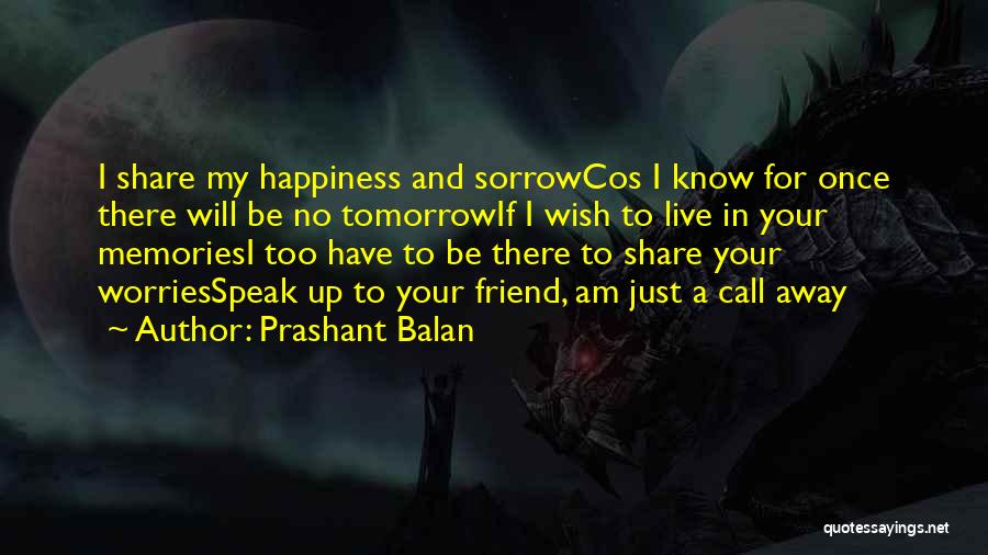 Sorrow And Friendship Quotes By Prashant Balan