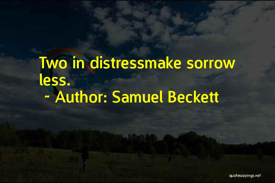 Sorrow And Friendship Quotes By Samuel Beckett