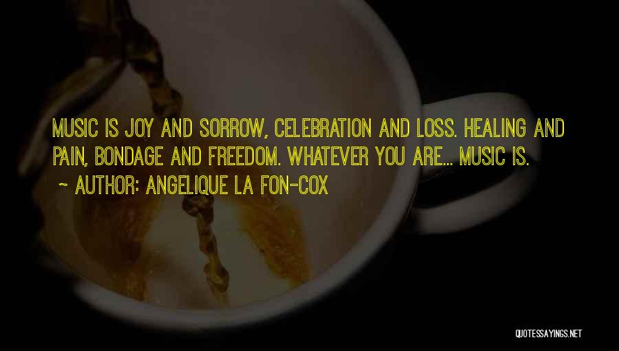 Sorrow And Healing Quotes By Angelique La Fon-Cox