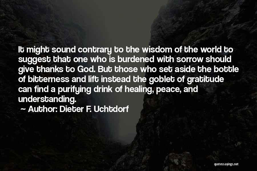 Sorrow And Healing Quotes By Dieter F. Uchtdorf