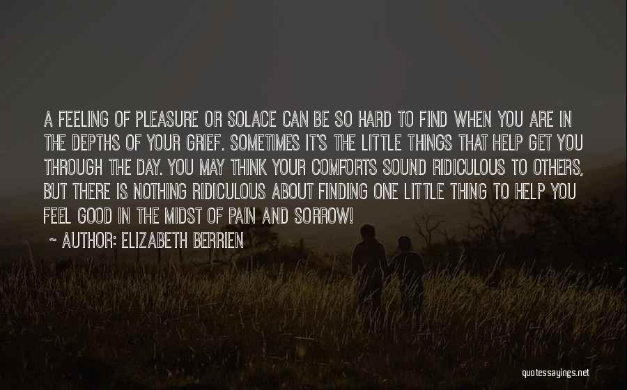 Sorrow And Healing Quotes By Elizabeth Berrien