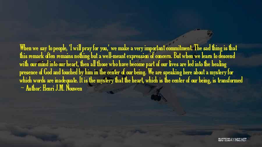 Sorrow And Healing Quotes By Henri J.M. Nouwen