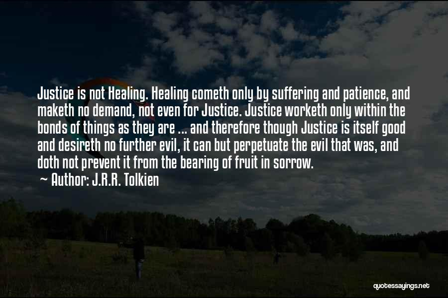 Sorrow And Healing Quotes By J.R.R. Tolkien