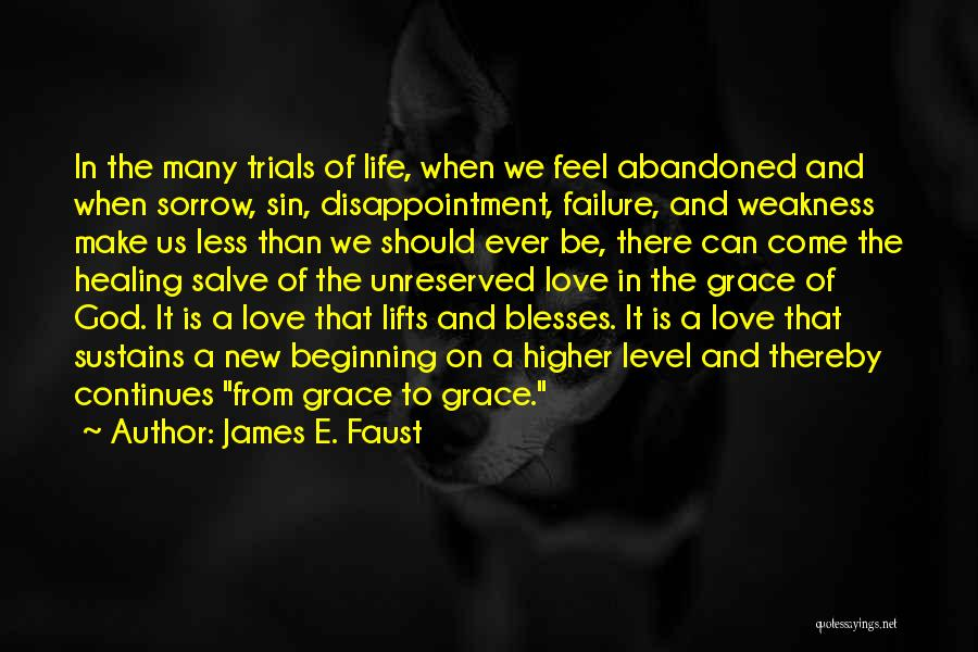 Sorrow And Healing Quotes By James E. Faust