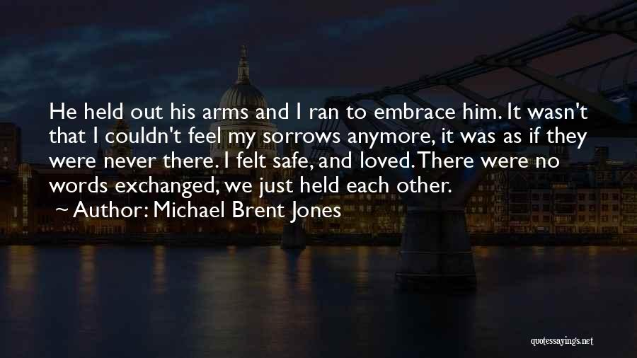 Sorrow And Healing Quotes By Michael Brent Jones