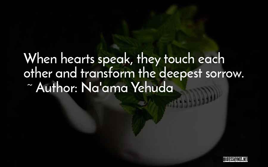 Sorrow And Healing Quotes By Na'ama Yehuda