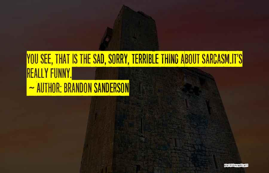 Sorry About That Quotes By Brandon Sanderson