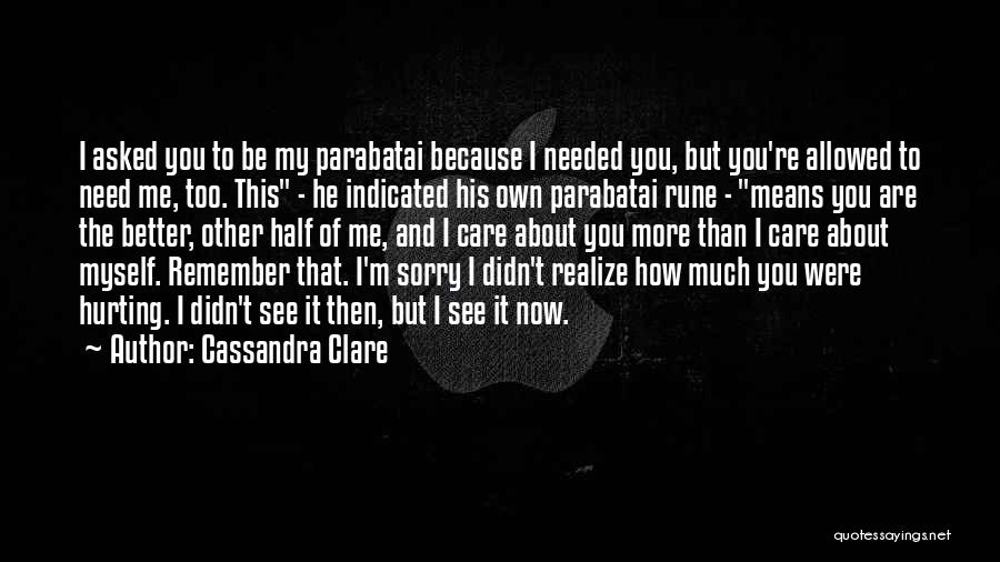 Sorry About That Quotes By Cassandra Clare