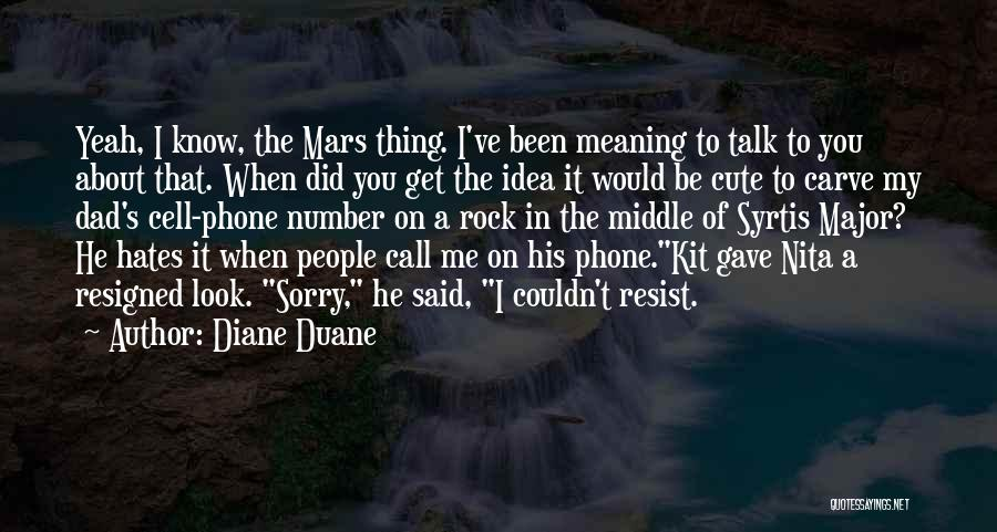 Sorry About That Quotes By Diane Duane