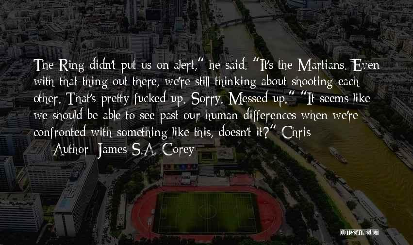 Sorry About That Quotes By James S.A. Corey