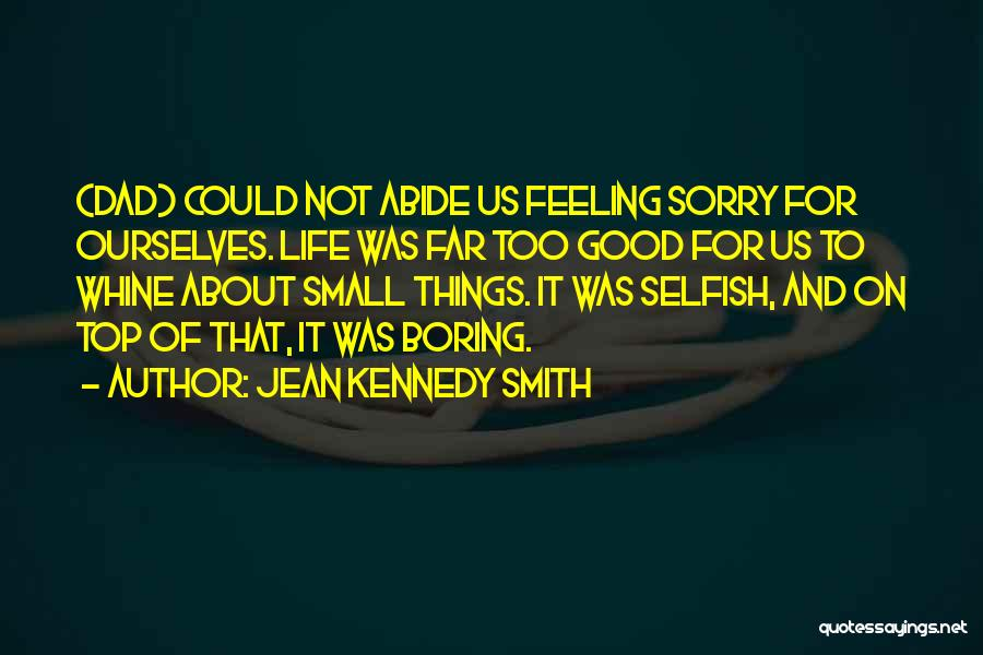 Sorry About That Quotes By Jean Kennedy Smith