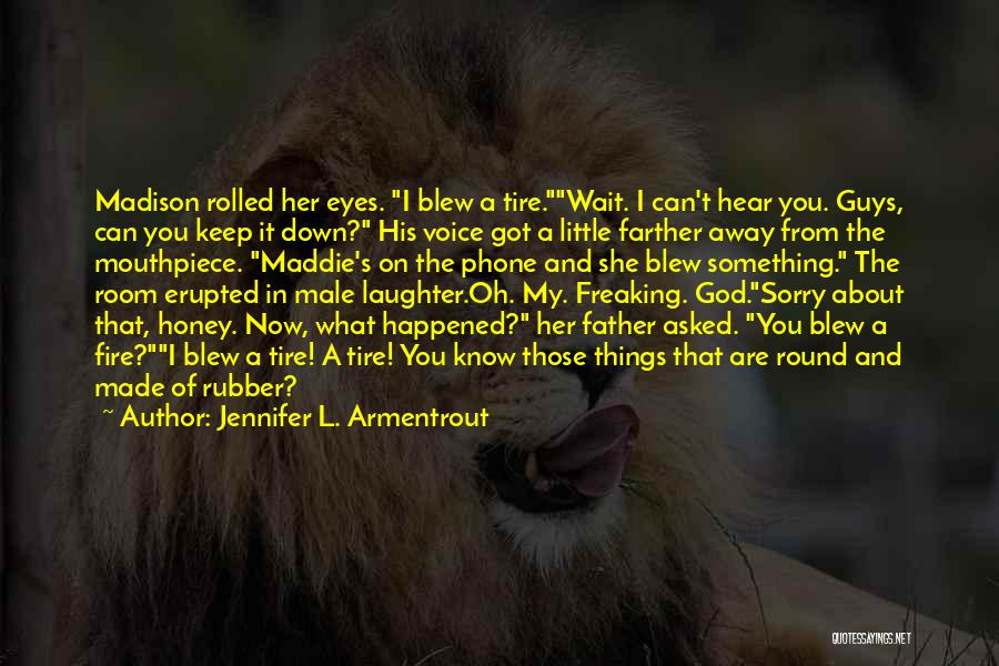 Sorry About That Quotes By Jennifer L. Armentrout