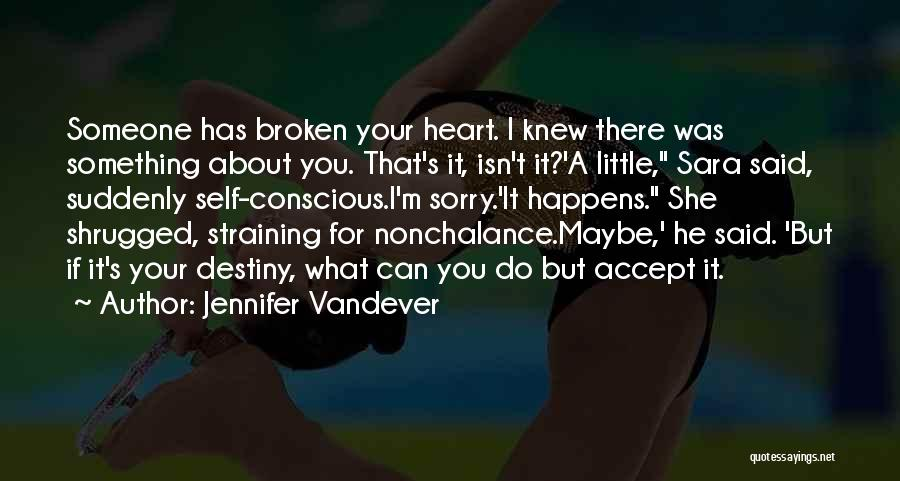 Sorry About That Quotes By Jennifer Vandever