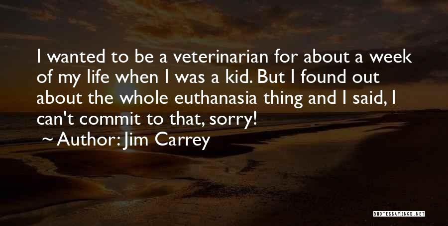 Sorry About That Quotes By Jim Carrey