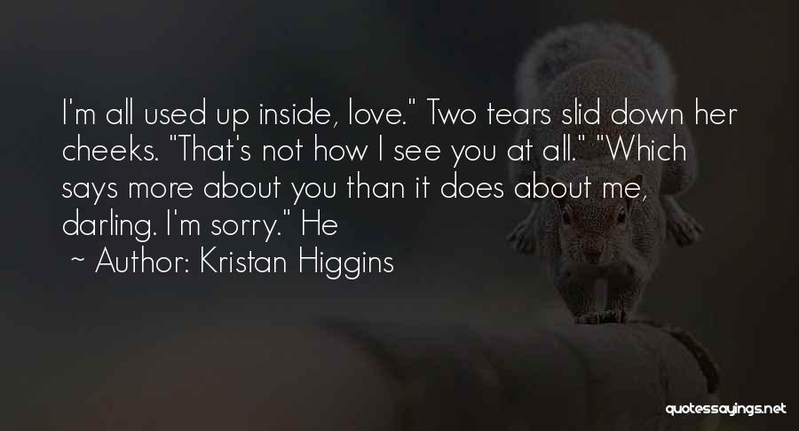 Sorry About That Quotes By Kristan Higgins
