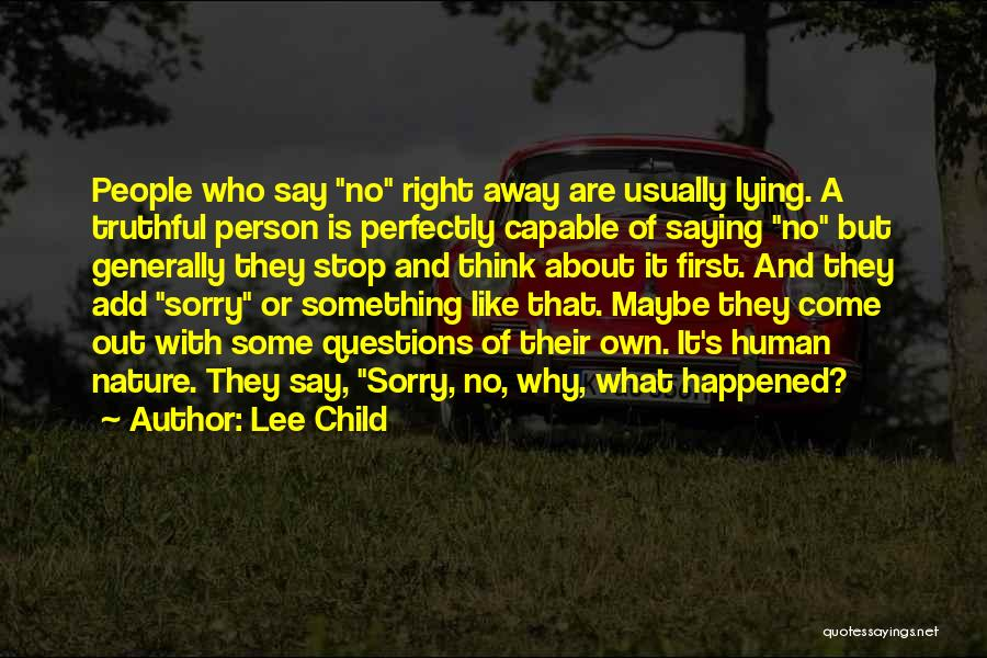 Sorry About That Quotes By Lee Child