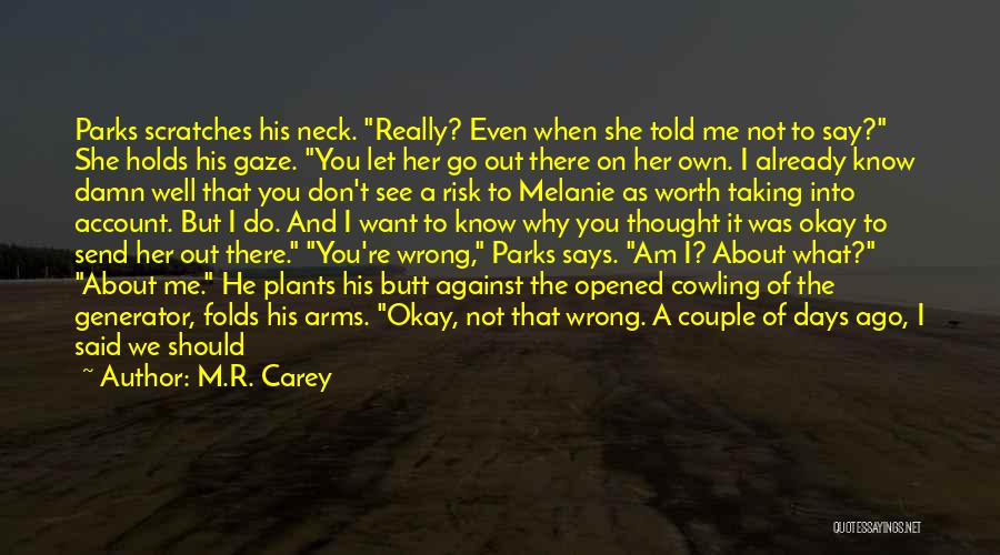 Sorry About That Quotes By M.R. Carey