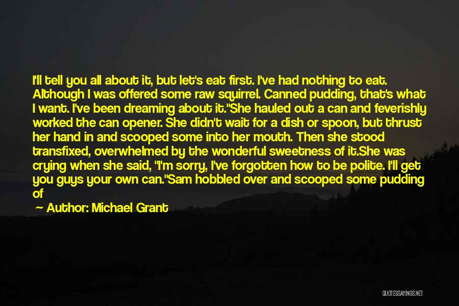 Sorry About That Quotes By Michael Grant